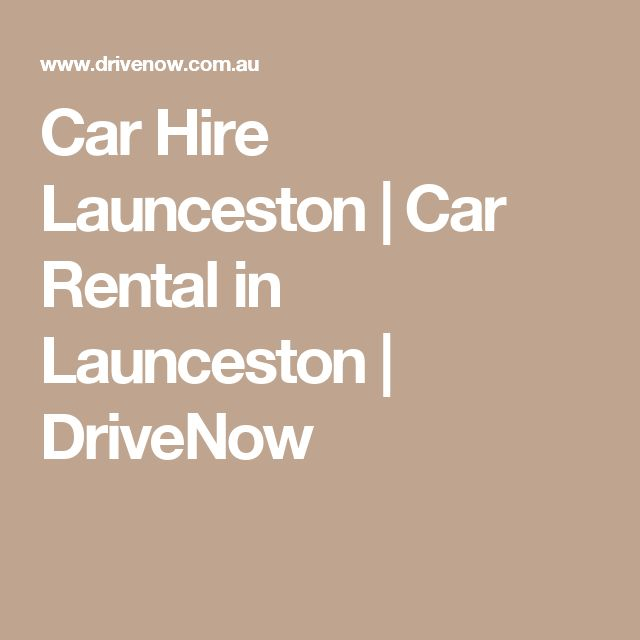 Car Hire Launceston | Car Rental in Launceston | DriveNow