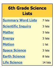 6th Grade Science Lists http://www.spellingcity.com/sixth-grade-science-vocabulary.html