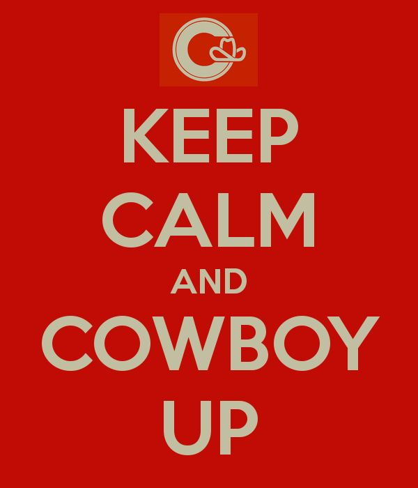 KEEP CALM AND COWBOY UP  The storm waters will go down soon and the hard work will begin, This city has shown its strength through its people and I'm proud to live here.. Please repost.  Cowboy Up: To get back up, dust yourself off and keep going.  #YYCFlood #ABFlood #nap4nenshi #YYC #Calgary #cowboyup