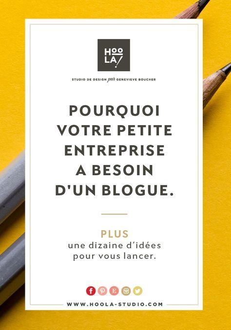 Pourquoi votre petite entreprise a besoin d'un blogue. Plus, une dizaine d'idées pour vous lancer.