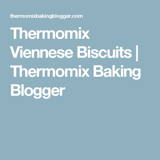 Thermomix Viennese Biscuits | Thermomix Baking Blogger