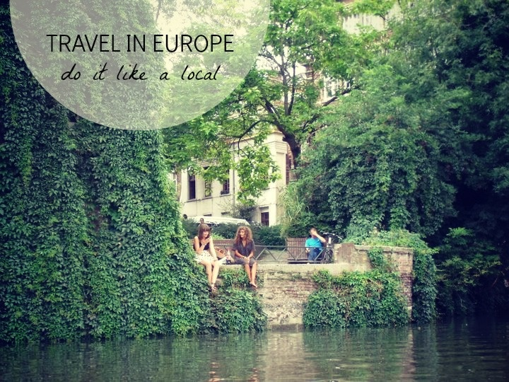 Tips to travel in Europe: do it like a local