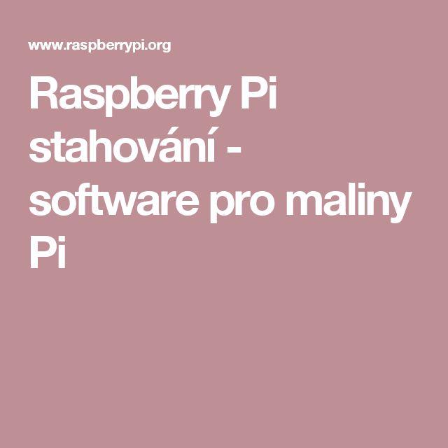 Raspberry Pi stahování - software pro maliny Pi