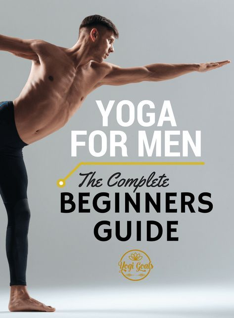 The Complete Beginner's Guide to Yoga for Men