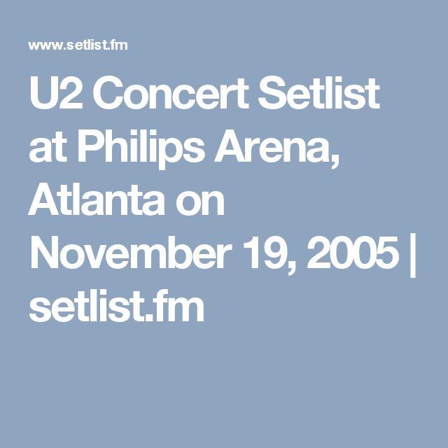 U2 Concert Setlist at Philips Arena, Atlanta on November 19, 2005 | setlist.fm