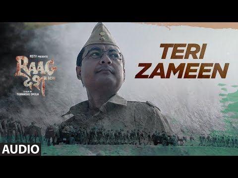 Teri Zameen Full Audio Song | Raag Desh | Kunal Kapoor Amit Sadh Mohit Marwah | T-Series