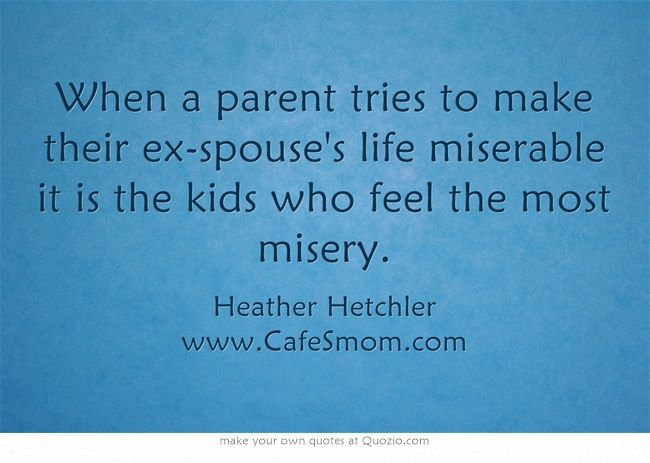 Quotes for Ex: Divorce. Ex wife. Step mom. Bio mom. Blended ...