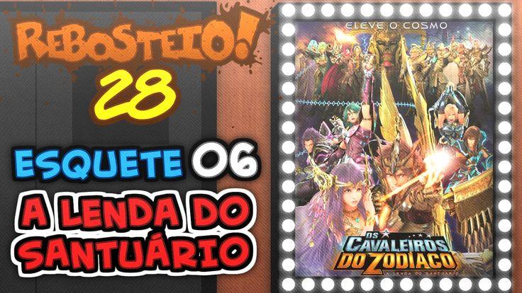 Esquete 06 - Cavaleiros do Zodíaco: A Lenda do Santuário
