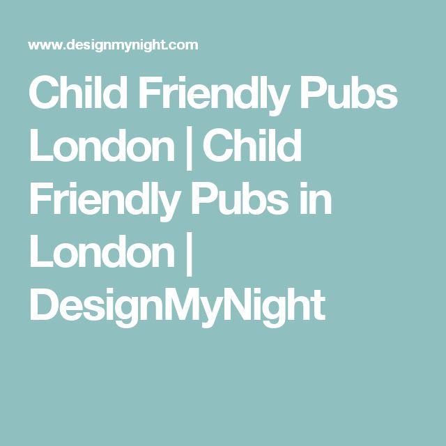 Child Friendly Pubs London | Child Friendly Pubs in London | DesignMyNight