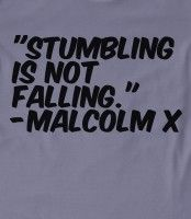 Malcolm X Quotes Intelligent | STUMBLING IS NOT FALLING