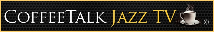 CoffeeTalk Jazz Radio and now come to Television. www.CoffeeTalkJazzRadio.com