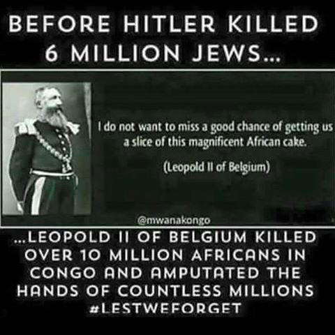 King Leopold II was the King of a European nation called Belgium and played an inevitable and integral role in the European carving of African for the purpose of continental colonization.  Congo was a Belgium colony and plutocracy in which one man controlled the rubber production, wealth, minerals and resources in the largest land mass on the continent of Africa. Leopold mandated the malicious raiding and pillaging of the African tribes for ownership of resources and wealth of the Congo…