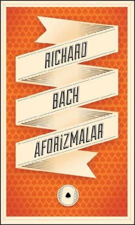 Martı, Hipnozcu ve Meraklılar'ın yazarı Richard Bach'tan bir kişisel gelecek tasarlama rehberi.  Aforizmalar: Yanıt Arayan Ruhlar İçin Bir El Kitabı.    http://www.idefix.com/kitap/aforizmalar-richard-bach/tanim.asp?sid=D0JPRHZTB5YRI8ZSVIQT