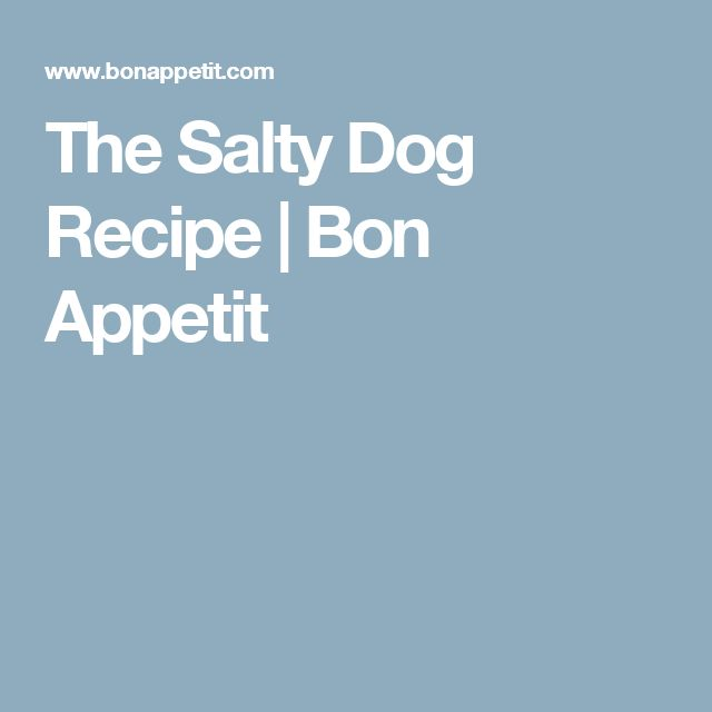 The Salty Dog Recipe | Bon Appetit