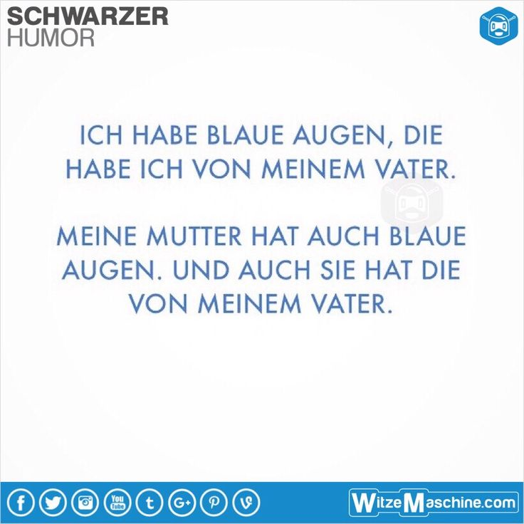 Schwarzer humor witze spr che 39 blaue augen lustige - Pinterest witze ...