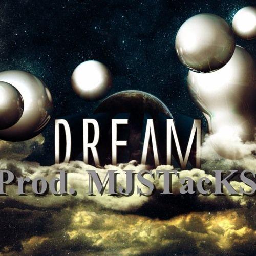 Dreams (Prod MJSTacKS ) by Free Beats