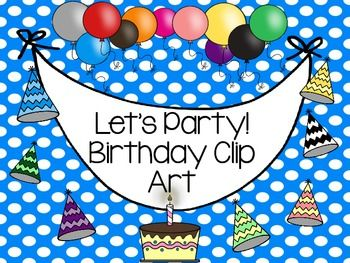 23 Birthday/Party clip art images for use all year round! You can use these for birthday charts & graphs, stations, even New Years themed items! Includes color and blackline images :)
