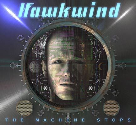 HAWKWIND - The Machine Stops  #hawkwind #space_rock #rock #the_machine_stops #album #new_album #live #event #music #news