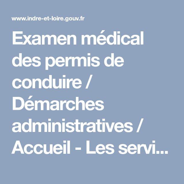 Examen médical des permis de conduire   Démarches administratives   Accueil  - Les services de l État en Indre-et-Loire   autre   Pinterest   Permis de  ... 25dfc1b92ec6