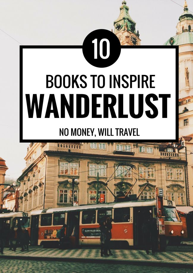 10 Books I'm Currently Wanderlusting Over http://nomoneywilltravel.com/2015/04/06/wanderlust-books/