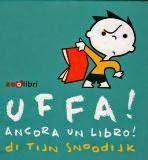"""LETTURE ANIMATE: LIBRI """"DA GIOCARE"""": Uffa! Ancora un libro di Tijn Snoodijk"""