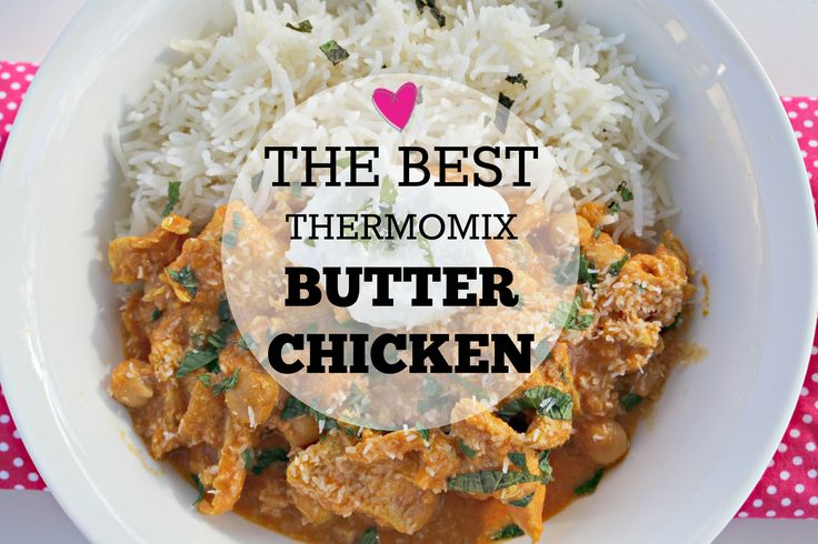 Thermomix Butter Chicken