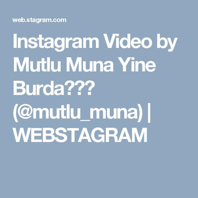 Instagram Video by Mutlu Muna Yine Burda😄👍🏻 (@mutlu_muna)   WEBSTAGRAM