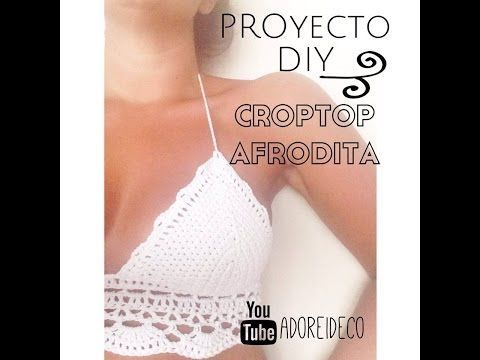 Top Crop - Tejido en crochet Paso a Paso - YouTube