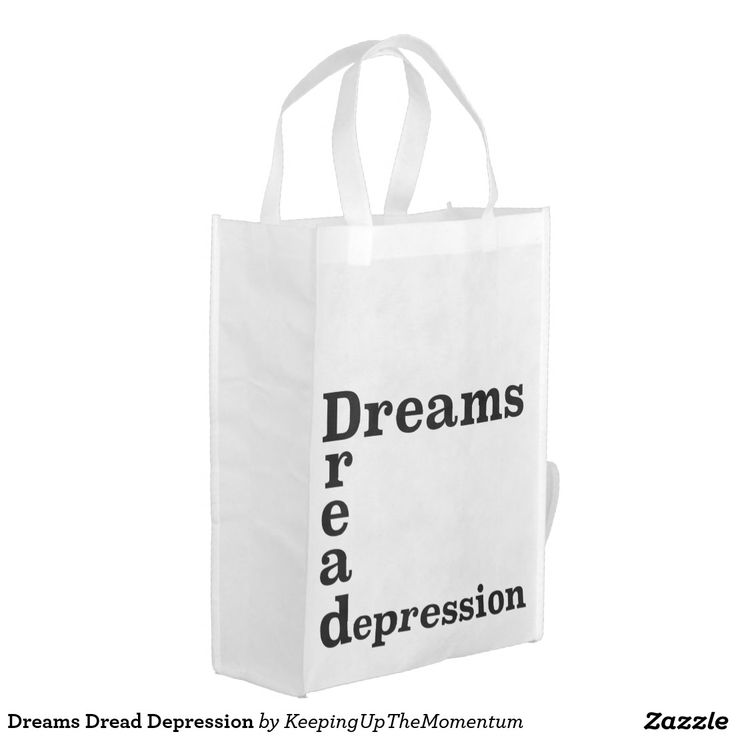 Dreams Dread Depression Reusable Grocery Bags