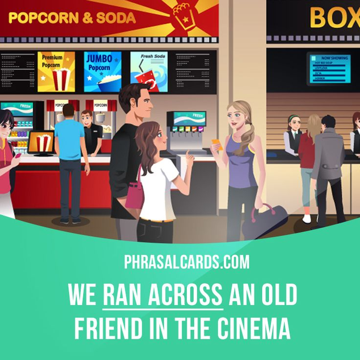 """""""Run across"""" means """"to meet or find accidentally"""".  Example: We ran across an old friend in the cinema."""