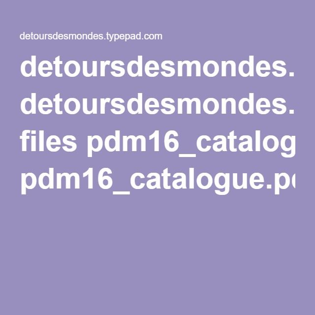 detoursdesmondes.typepad.com files pdm16_catalogue.pdf