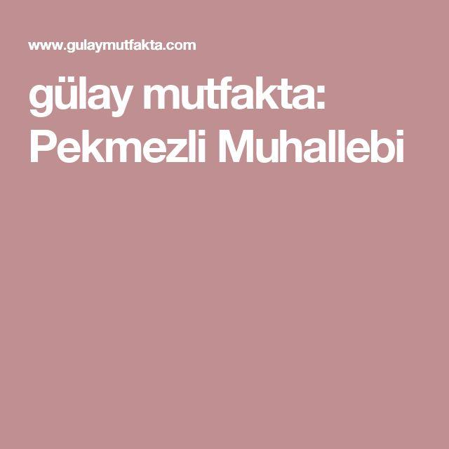 gülay mutfakta: Pekmezli Muhallebi