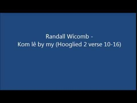"""Kom le by my"" ~ Randall Wicomb (Hooglied 2: 10 -16)"