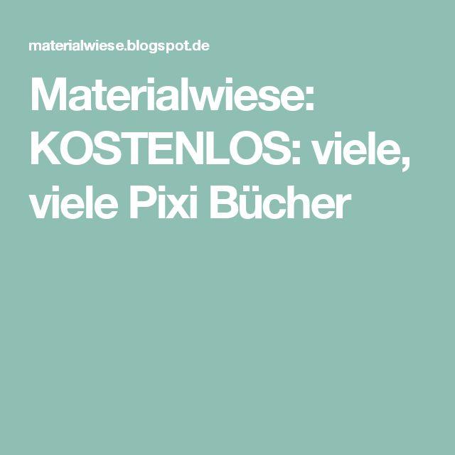 Materialwiese: KOSTENLOS: viele, viele Pixi Bücher