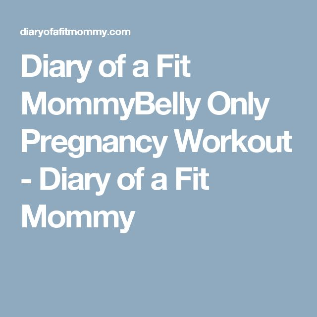 Diary of a Fit MommyBelly Only Pregnancy Workout - Diary of a Fit Mommy