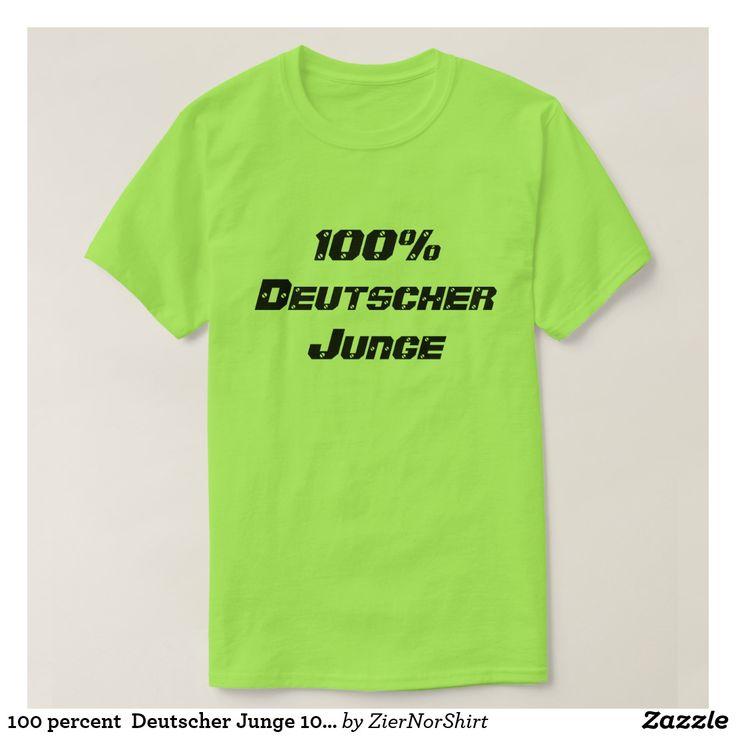 100 percent  Deutscher Junge 100percen German boy T-Shirt