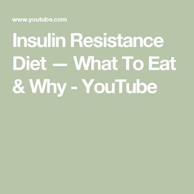 Insulin Resistance Diet — What To Eat & Why - YouTube