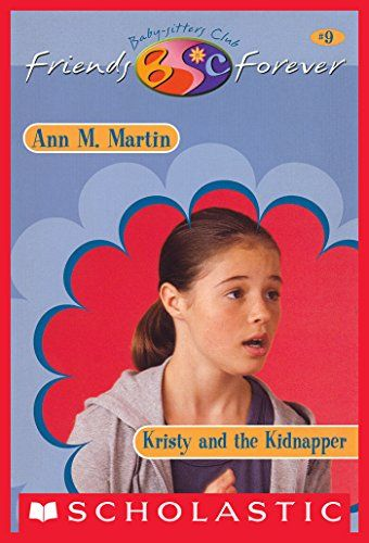 Kristy and Kidnapper (The Baby-Sitters Club Friends Forever #9):   When Kristy and her friends head to the nation's capitol for a debate trip, they expect to see some great sites. What they don't expect is to be part of a big mystery involving a kidnapping. . .