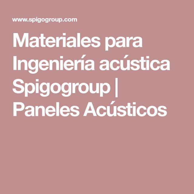 Materiales para Ingeniería acústica Spigogroup | Paneles Acústicos