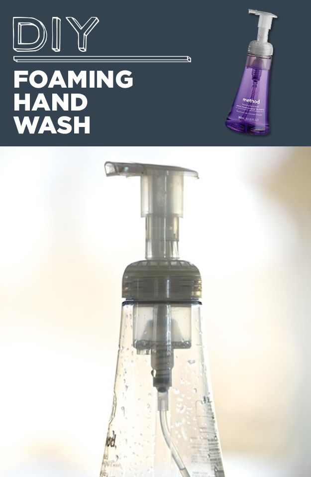 DIY Foaming Hand Wash - instructions - 1 of 31 Household Products You'll Never Have To Buy Again