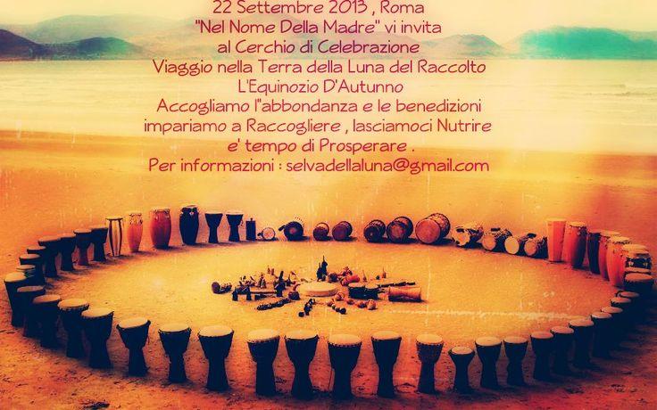 Roma,Luna del Raccolto Equinozio D'Autunno, Nel Nome della Madre e Selva della Luna Seminario Viaggio nella Terra delle Grandi Madri