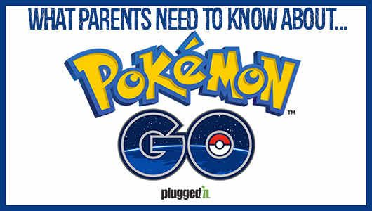 Vodcast: What Parents Need to Know About Pokemon GO