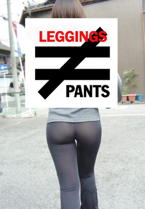 Gross: Leggings are not pants