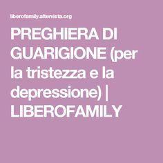 PREGHIERA DI GUARIGIONE (per la tristezza e la depressione) | LIBEROFAMILY