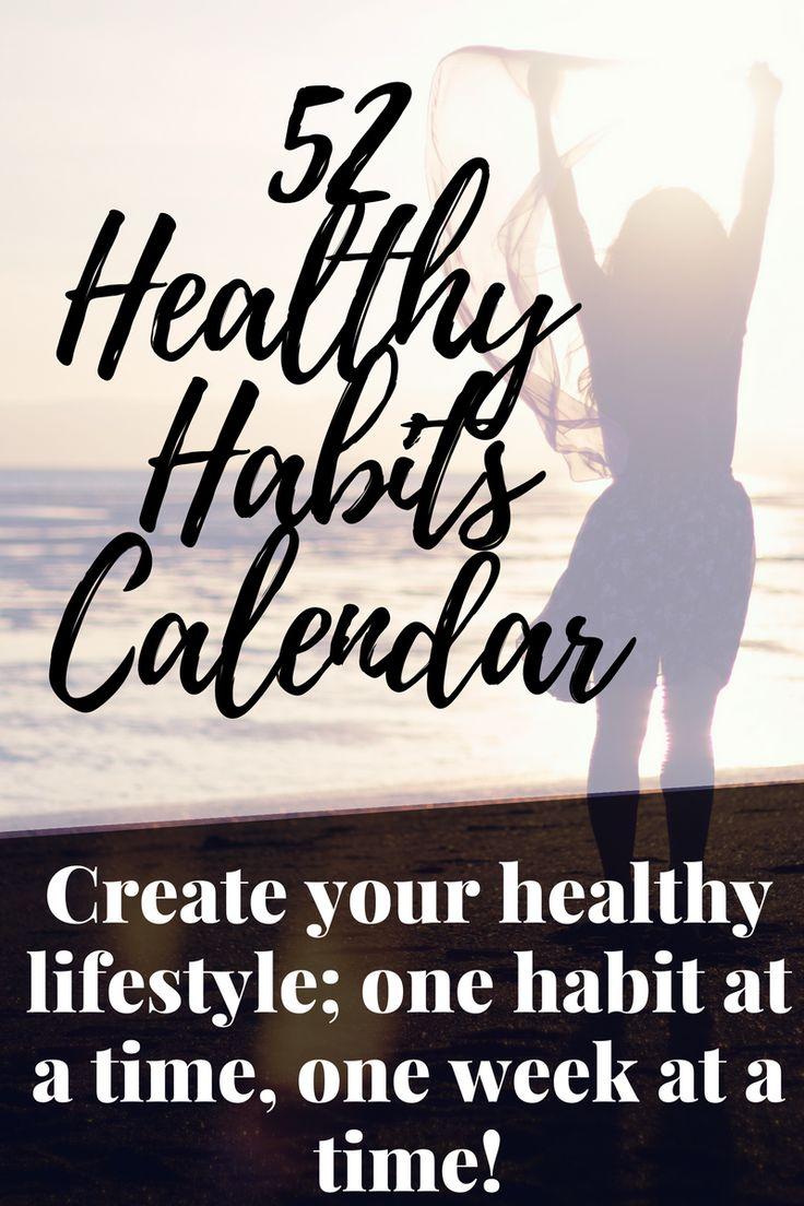 The 52 Healthy Habits Calendar helps you create your healthy lifestyle; one healthy habit and one week at a time.   via @hungryhobby
