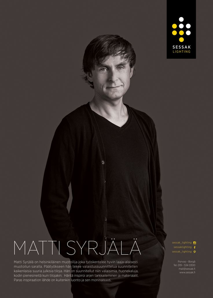 Matti Syrjälä is a Helsinki-based designer who works with wide range of design projects. Matti is specialized in lighting design and planning for all kinds of large public spaces. He has designed the lighting fixtures, furnitures, household objects and spaces. He is inspired by the everyday observations and materials. However, the best source of inspiration is nature and its diversity.
