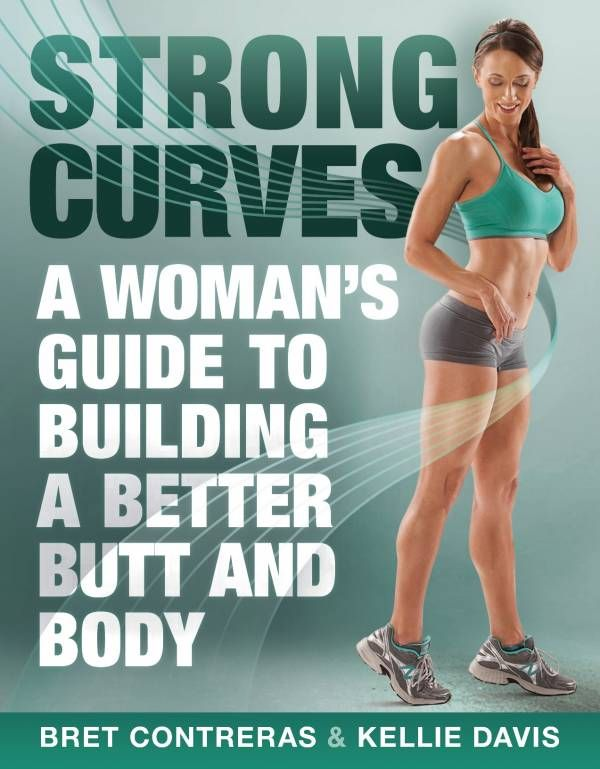 strong curves, kellie davis, the glute guy, brett contreras, glute workouts