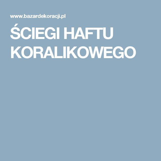 ŚCIEGI HAFTU KORALIKOWEGO