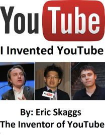 Youtube | http://paperloveanddreams.com/book/973237129/youtube | YouTube : I Invented You Tube is the true story of how Eric Skaggs gave Chad Hurley the idea for YouTube from domain name to exit strategy and everything else in between in exchange for a promise of one percent of $1.65 billion.