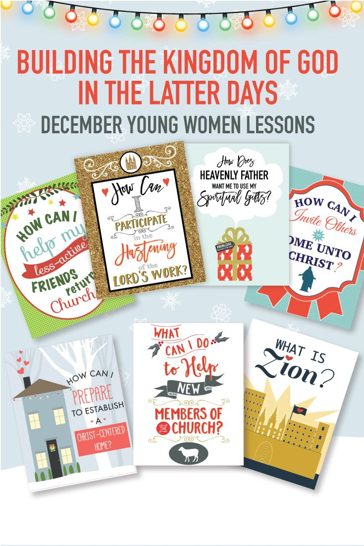 "December Young Women Lessons: ""Building the Kingdom of God in the Latter Days.""  Over 100 printable pages of amazing learning activities!"